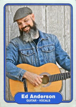 Ed Anderson - Guitar, Vocals