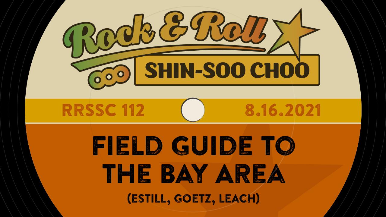RRSSC 112: Field Guide to the Bay Area